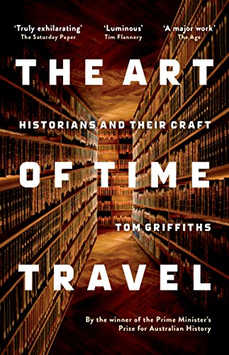 The art of time travel historians and their craft ebook tom the art of time travel historians and their craft by griffiths tom fandeluxe Choice Image