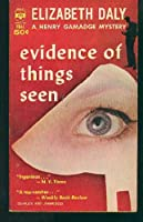 Evidence of Things Seen (A Henry Gamadge Mystery)