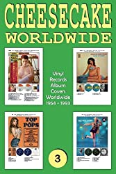 Cheesecake Worldwide: Vinyl Records - Album Covers Worldwide 1954 - 1993 - Full-color Guide