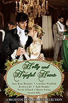 Holly and Hopeful Hearts: A Bluestocking Belles Collection by [Warfield, Caroline, Knight, Jude, Ellis, Susana, Cale, Jessica, Ewing, Sherry, Bennett, Amy Rose, Zoltack, Nicole]