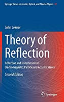 Theory of Reflection: Reflection and Transmission of Electromagnetic, Particle and Acoustic Waves (Springer Series on Atomic, Optical, and Plasma Physics)