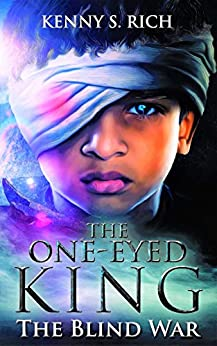 The Blind War (The One-Eyed King Book 2) by [Rich, Kenny S.]