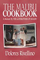 The Malibu Cookbook: A Memoir by the Godmother of Malibu