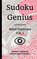 Sudoku Genius Mind Exercises Volume 1: Stratford, California State of Mind Collection