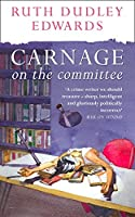 Carnage on the Committee (Robert Amiss Mysteries 10)