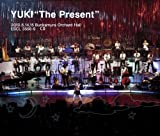 "YUKI""The Present""2010.6.14,15 Bunkamura Orchard Hallを試聴する"