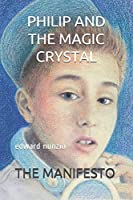 PHILIP AND THE MAGIC CRYSTAL: The Manifesto