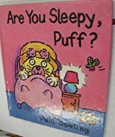 Are You Sleepy, Puff?