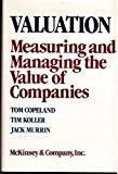 Valuation: Measuring and Managing the Value of Companies (Frontiers in Finance Series)