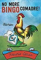 No More Bingo, Comadre!: Stories