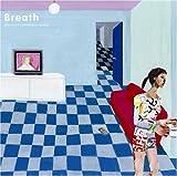 Breath~もっと聴きたい最新話題CM曲コンピレーション~