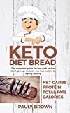 keto diet bread: The Complete Guide for Low-Carb Recipes Don't Give Up on Taste You Lose Weight by Eating Healthy (English Edition) 画像