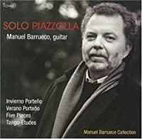 Solo Piazzolla - Music by Piazzolla for Guitar by Manuel Barrueco - 2008 Grammy Nomination