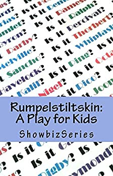 Rumpelstiltskin: A Play for Kids (ShowbizSeries) by [Srikant, Susan]