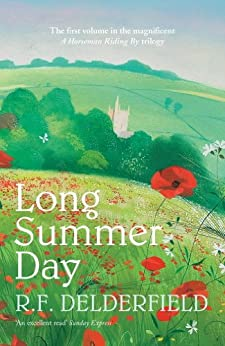 Long Summer Day: The first in the magnificent saga trilogy (A Horseman Riding By) by [Delderfield, R. F.]