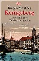 Koenigsberg: Geschichte einer Weltbuergerrepublik