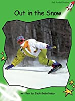 Out in the Snow: Early (Red Rocket Readers: Early Level 4: Green)