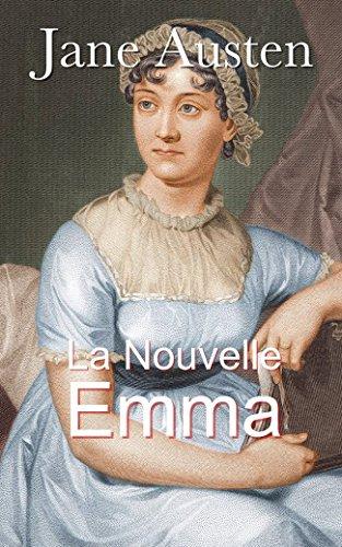 Download La Nouvelle Emma - Trois Volumes (French Edition) B01JWOPHPW