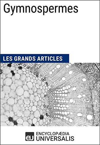 Gymnospermes: Les Grands Articles d'Universalis (French Edition)
