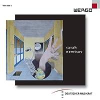 サラ・ネムツォフ作品集 (Sara Nemtsov - Deutscher Musikrat) [輸入盤]