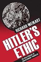 Hitler's Ethic: The Nazi Pursuit of Evolutionary Progress [並行輸入品]