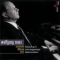 シューマン: 謝肉祭op.9 他 (Schumann : Carnaval op.9, Debussy : Suit Bergamasque, Liszt : Mephisto-Walzer / Wolfgang Manz) [輸入盤]