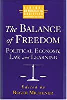 The Balance of Freedom: Political Economy, Law, and Learning (World Social Systems. Liberal Democratic Societies)