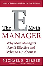 The E-Myth Manager : Why Most Managers Don't Work and What to Do About It