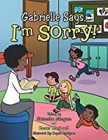 "Gabrielle Says, ""i'm Sorry!"""