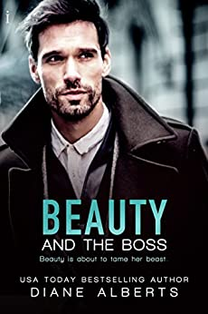 Beauty and the Boss (Modern Fairytales Book 1) by [Alberts, Diane]