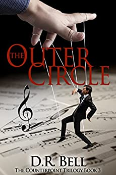 The Outer Circle (The Counterpoint Trilogy Book 3) by [Bell, D. R.]