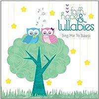 Faith, Hope & Lullabies: Sing by Various Artists (2012-04-03)