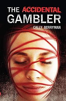 [Berryman, Cally]のThe Accidental Gambler (English Edition)
