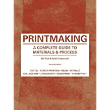 Printmaking: A Complete Guide to Materials & Process
