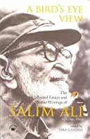 A Bird's Eye View : The Collected Essays and Shorter Writings of Salim Ali Volume Two. [並行輸入品]