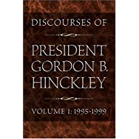 Discourses Of President Gordon B. Hinckley