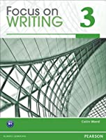 Focus on Writing 3: Student Book