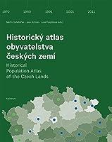 Historicky atlas obyvatelstva ceskych zemi / Historical Population Atlas of the Czech Lands