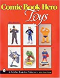 Comic Book Hero Toys