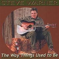 Way Things Used to Be by Steve Warner (2001-05-03)