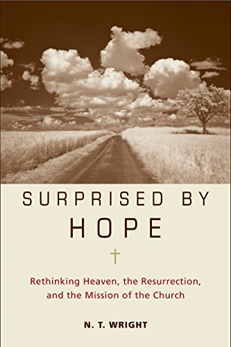 Surprised by hope rethinking heaven the resurrection and the surprised by hope rethinking heaven the resurrection and the mission of the church fandeluxe Choice Image