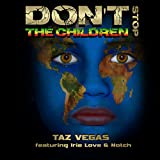 Don't Stop the Children (feat. Irie Love & Notch)