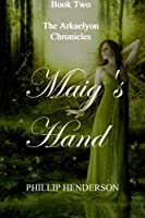Maig's Hand (The Arkaelyon Chronicles)