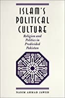 Islam's Political Culture: Religion and Politics in Predivided Pakistan