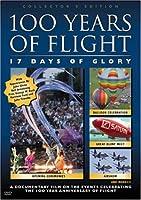 100 Years of Flight: 17 Days of Glory [DVD]