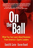 On the Ball: What You Can Learn About Business From America's Sports Leaders【洋書】 [並行輸入品]