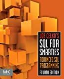 Joe Celko's SQL for Smarties: Advanced SQL Programming (The Morgan Kaufmann Series in Data Management Systems) (English Edition)