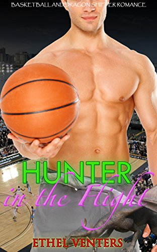 Hunter in the Flight: Basketball and Dragon Shifter Romance (English Edition)