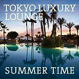 TOKYO LUXURY LOUNGE SUMMER TIME 画像