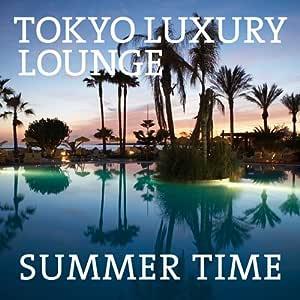 TOKYO LUXURY LOUNGE SUMMER TIME